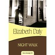 Night Walk Henry Gamadge #12 by Daly, Elizabeth, 9781631940002