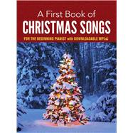 A First Book of Christmas Songs for the Beginning Pianist with Downloadable MP3s by Bergerac; Dutkanicz, David, 9780486780078