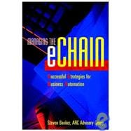 Managing the eChain Successful Strategies for Business Automation