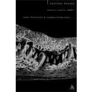 Extreme Beauty Aesthetics, Politics, Death by Swearingen, James E.; Cutting-Gray, Joanne, 9780826460103