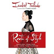 Roots of Style : Weaving Together Life, Love, and Fashion