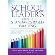 A School Leader's Guide to Standards-Based Grading by Heflebower, Tammy; Hoegh, Jan K.; Warrick, Phil; Hoback, Mitzi (CON); McInteer, Margaret (CON), 9780985890285