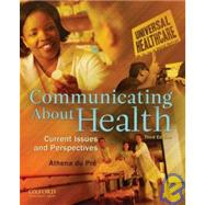 Communicating about Health : Current Issues and Perspectives,9780195380330