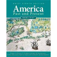America Past and Present, Brief Edition, Volume 1,9780205760398