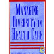 Managing Diversity in Health Care : Proven Tools and Activities for Leaders and Trainers