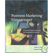 Business Marketing Management : A Strategic View of Industrial and Organizational Markets,9780324190434