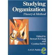 Studying Organization : Theory and Method by Stewart R Clegg, 9780761960454