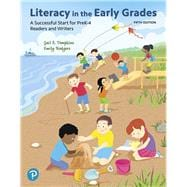 Literacy in the Early Grades: A Successful Start for PreK-4 Readers and Writers, and MyLab Education with Enhanced Pearson eText -- Access Card Package by Tompkins, Gail E., 9780134990521