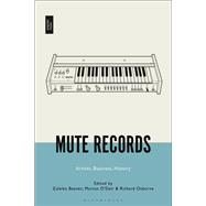 Mute Records by Beaven, Zuleika; O'Dair, Marcus; Osborne, Richard, 9781501340604