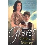 Child of the Mersey by Groves, Annie, 9780007550807
