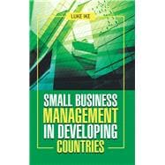 Small Business Management in Developing Countries by Ike, Luke, 9781543490954