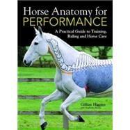 Horse Anatomy for Performance by Higgins, Gillian; Martin, Stephanie, 9781446300961