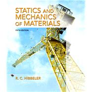 Statics and Mechanics of Materials Plus Mastering Engineering with Pearson eText -- Access Card Package by Hibbeler, Russell C., 9780134301006