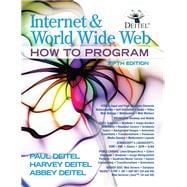Internet and World Wide Web How To Program by Deitel & Associates, (Harvey & Paul); Deitel, Harvey; Deitel, Abbey, 9780132151009