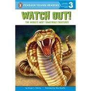 Watch Out! : The World's Most Dangerous Creatures by Clarke, Ginjer L.; Mueller, Pete, 9780448451084