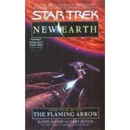 The Flaming Arrow: St: New Earth #4 by Oltion, Jerry; Oltion, Kathy, 9780743411189