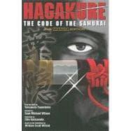 Hagakure The Code of the Samurai (The Manga Edition) by Tsunetomo, Yamamoto; Wilson, Sean Michael; Kutsuwada, Chie; Wilson, William Scott, 9784770031204
