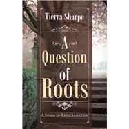 A Question of Roots by Sharpe, Tierra, 9781796091250