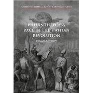 Philanthropy and Race in the Haitian Revolution