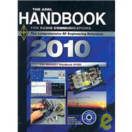The Arrl Handbook for Radio Communications 2010: The Comprehensive Rf Engineering Reference