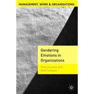 Gendering Emotions in Organizations