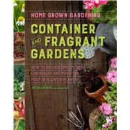 Container and Fragrant Gardens by Loewer, Peter, 9780358161516