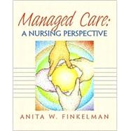 Managed Care : A Nursing Perspective