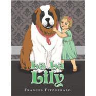 La La Lily by Fitzgerald, Frances, 9781984591531