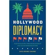 Hollywood Diplomacy by Chung, Hye Seung, 9781978801554