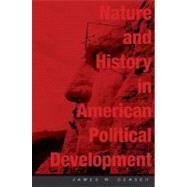 Nature and History in American Political Development : A Debate