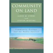 Community on Land Community, Ecology, and the Public Interest