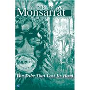 Tribe That Lost Its Head by Monsarrat, Nicholas, 9781842321607