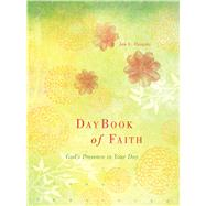 DayBook of Faith God's Presence for Your Day
