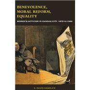 Benevolence, Moral Reform, Equality by Hanzlick, K. David, 9780826221629