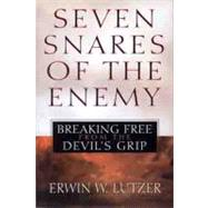 Seven Snares of the Enemy Breaking Free From the Devil's Grip