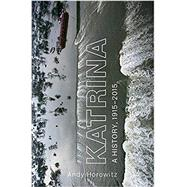 Katrina by Horowitz, Andy, 9780674971714