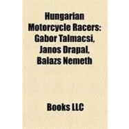 Hungarian Motorcycle Racers : Gábor Talmácsi by , 9781156501801