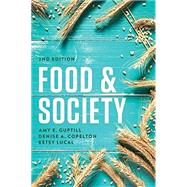 Food & Society by Guptill, Amy E.; Copelton, Denise A.; Lucal, Betsy, 9781509501847