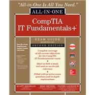 ITF+ CompTIA IT Fundamentals All-in-One Exam Guide, Second Edition (Exam FC0-U61) by Meyers, Mike; Jernigan, Scott; Lachance, Daniel, 9781260441871
