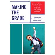 Making the Grade Promoting Positive Outcomes for Students with Learning Disabilities