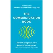 The Communication Book by Krogerus, Mikael; Tschäppeler, Roman; Piening, Jenny; Jones, Lucy; Weber, Sven, 9781324001980