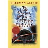 The Lone Ranger and Tonto Fistfight in Heaven (20th Anniversary Edition) by Alexie, Sherman, 9780802121998