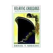 Atlantic Crossings,Rodgers, Daniel T.,9780674002012