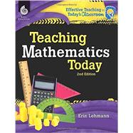 Teaching Mathematics Today by Lehmann, Erin; Rendon, Sharon; Wilson, Diana, 9781425812072