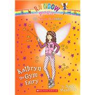 Kathryn the Gym Fairy (The School Day Fairies #4) by Meadows, Daisy, 9780545852081