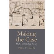 Making the Case by Kahn, Paul W., 9780300212082