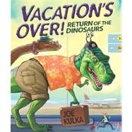 Vacation's Over!