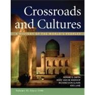 Crossroads and Cultures, Volume II: Since 1300 : A History of the World's Peoples,9780312442149