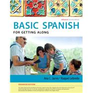 Spanish for Getting Along Enhanced Edition: The Basic Spanish Series