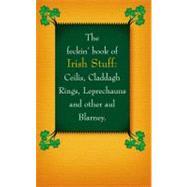 The Feckin' Book of Irish Stuff by Murphy, Colin; O'dea, Donal, 9781847172402